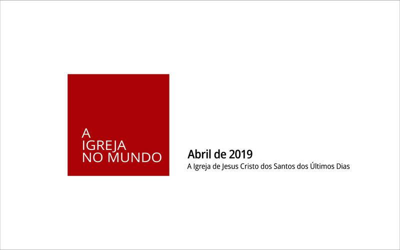A Igreja no Mundo, abril de 2019